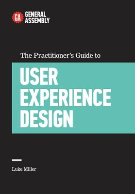 THE TOP 5 THINGS UX DESIGNERS LEARN THE HARD WAY: Top Practitioners Share Lessons Learned on the Journey from Beginner to Expert - eBook  -