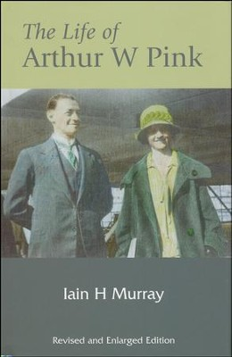 The Life of A.W. Pink   -     By: Iain Hamish Murray