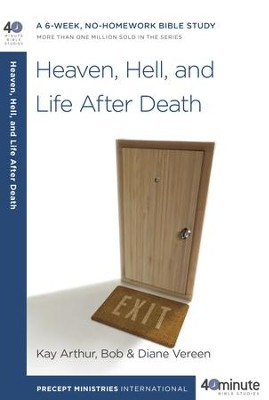 Heaven, Hell, and Life After Death - eBook  -     By: Kay Arthur, Bob Vereen, Diane Vereen