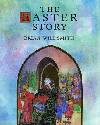 Easter Story  -     By: Brian Wildsmith
