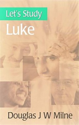 Let's Study Luke  -     By: Douglas Milne