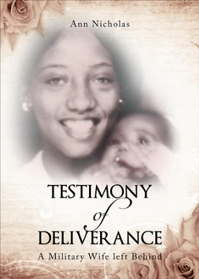 Testimony of Deliverance: A Military Wife left Behind - eBook  -     By: Ann Nicholas