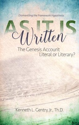 As It Is Written: The Genesis Account Literal or Literary  -     By: Kenneth Gentry