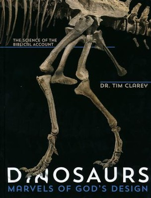 Dinosaurs: Marvels of God's Design  -     By: Dr. Tim Clarey