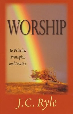 Worship  -     By: J.C. Ryle