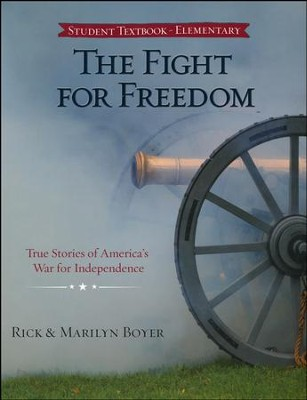 The Fight for Freedom: True Stories of America's War   for Independence  -     By: Rick Boyer, Marilyn Boyer