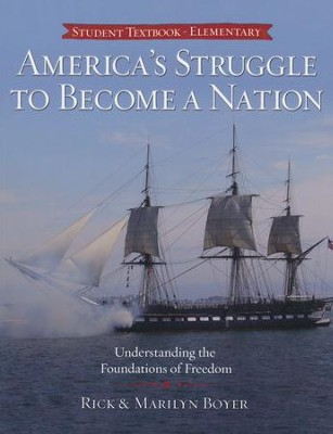 America's Struggle to Become a Nation, Student Elementary  -     By: Rick Boyer, Marilyn Boyer