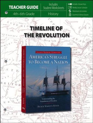 Timeline of Revolution - America's Struggle to Become a Nation Teacher Guide   -     By: Rick Boyer, Marilyn Boyer