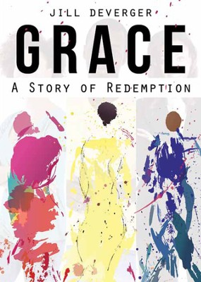 Grace: A Story of Redemption - eBook  -     By: Jill Deverger