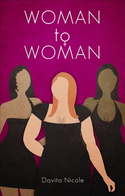 Woman to Woman - eBook  -     By: Davita Nicole