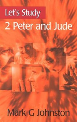 Let's Study 2 Peter and Jude   -     By: Mark G. Johnston