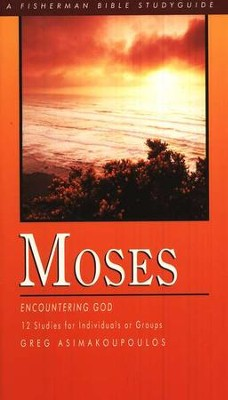 Moses: Encountering God Fisherman Bible Studies  -     By: Greg Asimakoupoulos