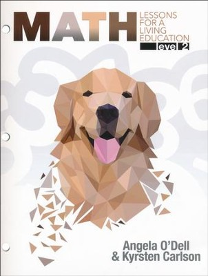 Math Lessons for a Living Education: Level 2, Grade 2   -     By: Angela O'Dell, Kyrsten Carlson
