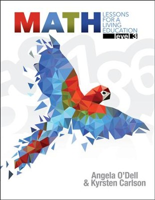 Math Lessons for a Living Education: Level 3, Grade 3   -     By: Angela O'Dell, Kyrsten Carlson