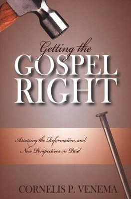 Getting the Gospel Right  -     By: Cornelis P. Venema