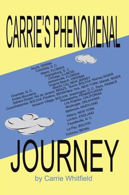 Carrie's Phenomenal Journey - eBook  -     By: Carrie Whitfield