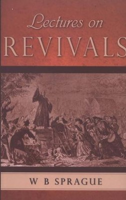 Lectures on Revivals  -     By: William B. Sprague