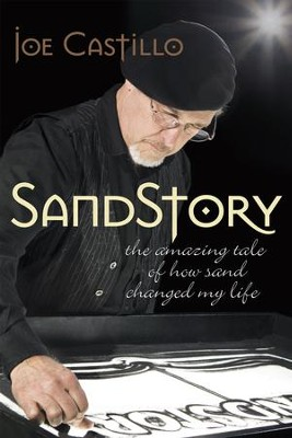 SandStory: The Amazing Tale of How Sand Changed My Life - eBook  -     By: Joe Castillo