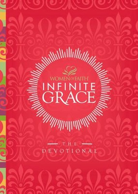 Infinite Grace: The Devotional - eBook  -     By: Women of Faith