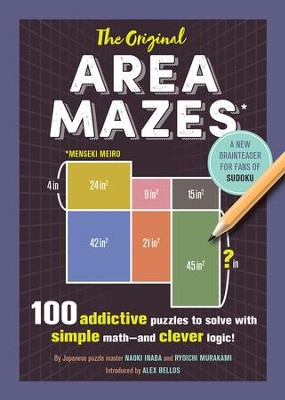 The Original Area Mazes: 100 Addictive Puzzles to Solve with Simple Math-and Clever Logic!  -     By: Naoki Inaba, Ryoichi Murakami
