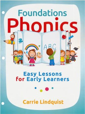 Foundations Phonics: Easy Lessons for Early Learners  -     By: Carrie Lindquist