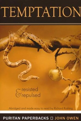 Temptation: Resisted and Repulsed (revised and abridged)  -     By: John Owen