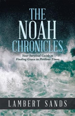 The Noah Chronicles - eBook  -     By: Lambert Sands