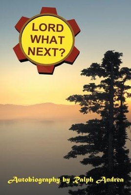 Lord, What Next? - eBook  -     By: Ralph Andrea