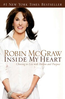 Inside My Heart: Choosing to Live with Passion and Purpose - eBook  -     By: Robin McGraw
