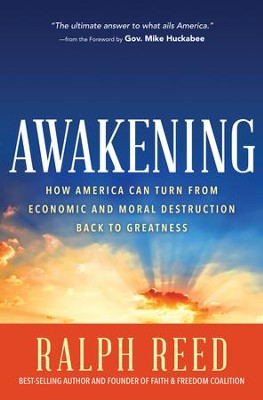 Awakening: How America Can Turn from Economic and Moral Destruction Back to Greatness - eBook  -     By: Ralph Reed