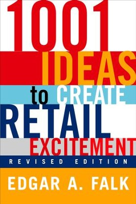 1001 Ideas to Create Retail Excitement: (Revised & Updated) - eBook  -     By: Edgar A. Falk