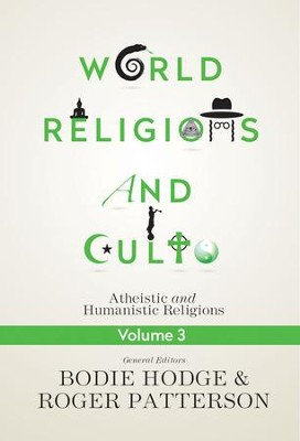 World Religions & Cults, Volume 3  -     By: Bodie Hodge, Roger Patterson