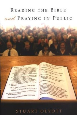 Reading the Bible and Praying in Public  -     By: Stuart Olyott