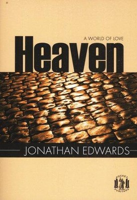 Heaven, A World of Love  -     By: Jonathan Edwards