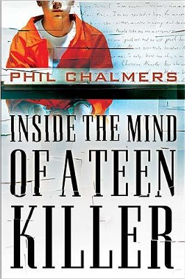 Inside the Mind of a Teen Killer - eBook  -     By: Phil Chalmers