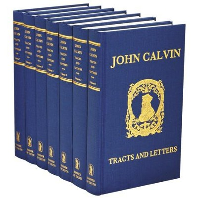 John Calvin, Tracts and Letters - 7 volumes  -     By: John Calvin