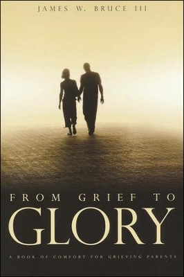 From Grief to Glory  -     By: Bruce Jay