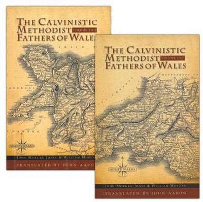 The Calvinistic Methodist Fathers of Wales  -     Edited By: John Aaron     By: John Morgan Jones, Henry Morgan