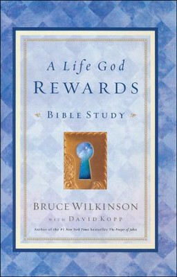 A Life God Rewards Bible Study   -     By: Bruce Wilkinson