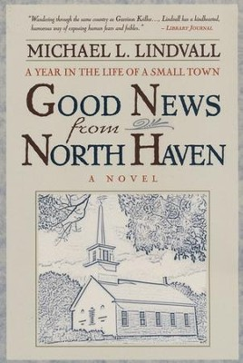 The Good News From North Haven  -     By: Michael L. Lindvall