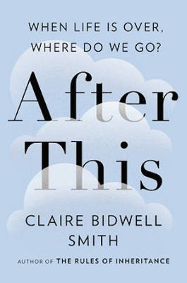 After This: When Life Is Over, Where Do We Go? - unabridged audiobook on MP3-CD  -     By: Claire Bidwell Smith