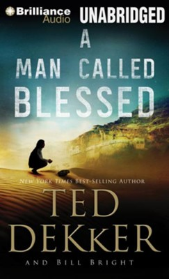 #2: A Man Called Blessed - unabridged audiobook on CD  -     Narrated By: Benjamin I. Darcie     By: Ted Dekker, Bill Bright