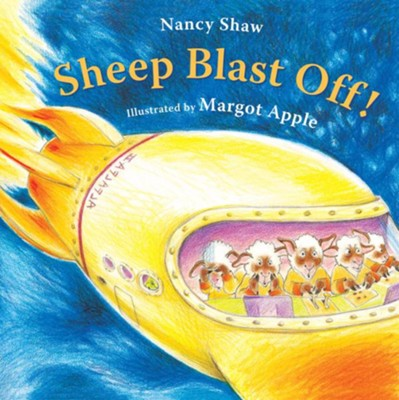 Sheep Blast Off!  -     By: Nancy Shaw