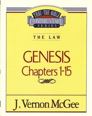 Genesis Chapters 1-15: Thru the Bible Commentary Series   -     By: J. Vernon McGee