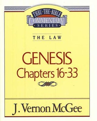 Genesis Chapters 16-33: Thru the Bible Commentary Series   -     By: J. Vernon McGee