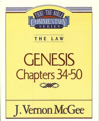 Genesis Chapters 34-50: Thru the Bible Commentary Series   -     By: J. Vernon McGee