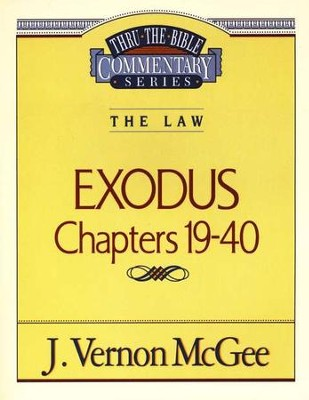 Exodus Chapters 19-40: Thru The Bible Commentary Series   -     By: J. Vernon McGee