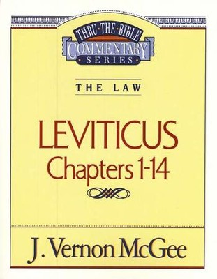 Leviticus Chapters 1-14: Thru the Bible Commentary Series   -     By: J. Vernon McGee