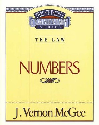 Numbers: Thru the Bible Commentary Series   -     By: J. Vernon McGee