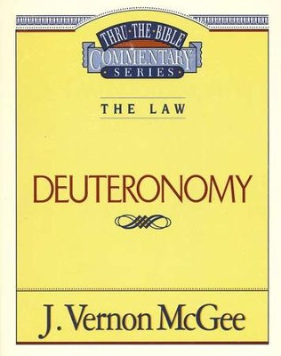 Deuteronomy: Thru the Bible Commentary Series   -     By: J. Vernon McGee